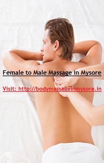 Female to Male Body Massage in Mysore